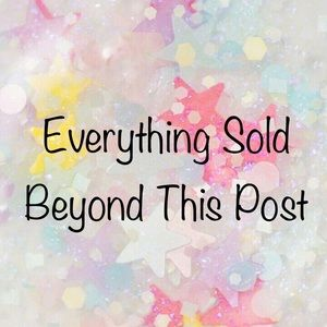Other - Everything Beyond This Post Is Sold